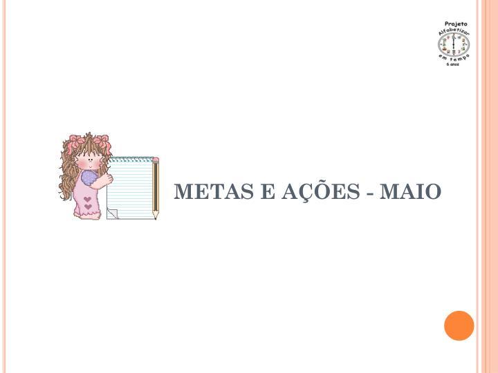METAS E AÇÕES - MAIO