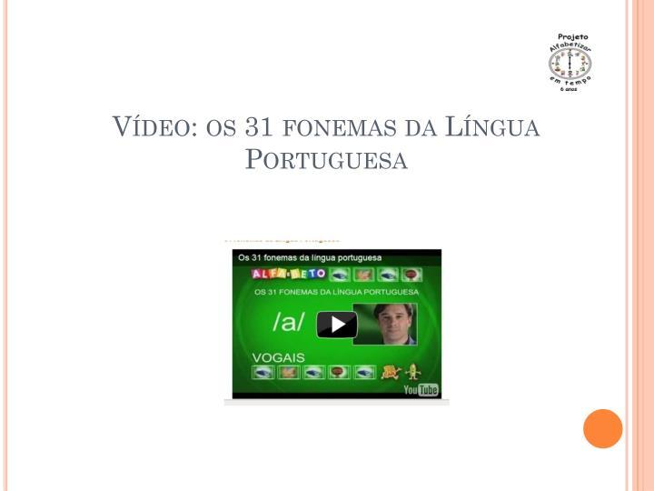 Vídeo: os 31 fonemas da Língua Portuguesa