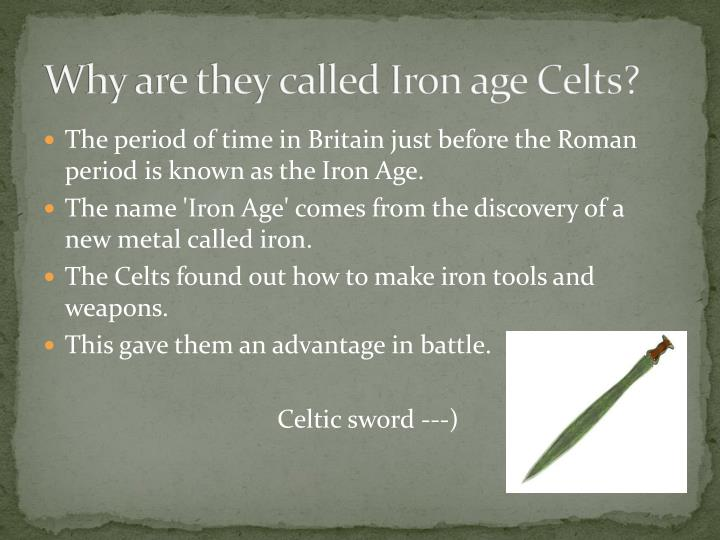 Why are they called iron age celts