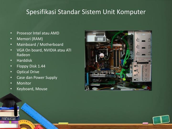 Spesifikasi Standar Sistem Unit Komputer