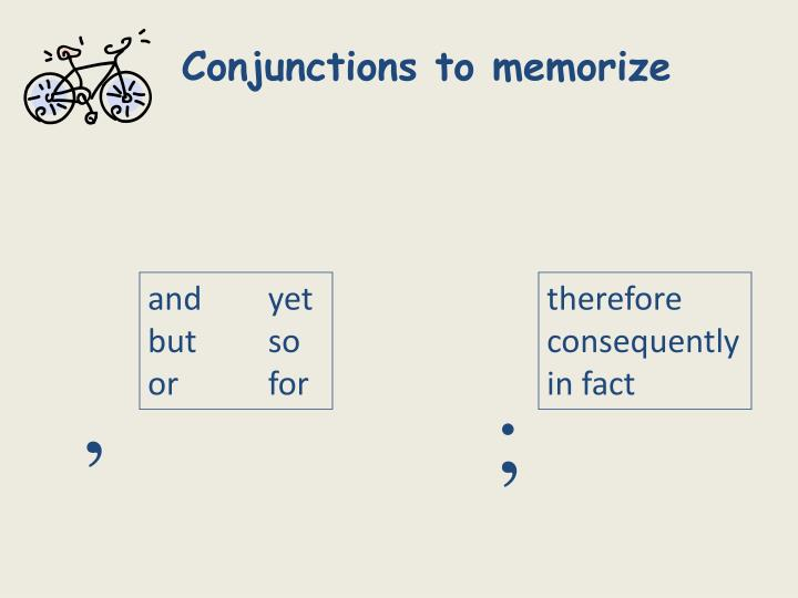 Conjunctions to memorize