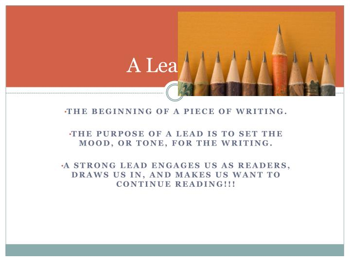 A lead is