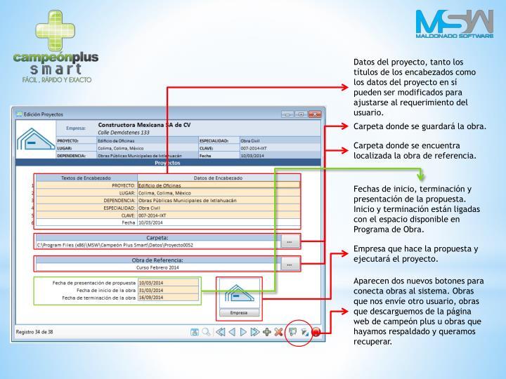 Datos del proyecto, tanto los títulos de los encabezados como los datos del proyecto en sí pueden ser modificados para ajustarse al requerimiento del usuario.