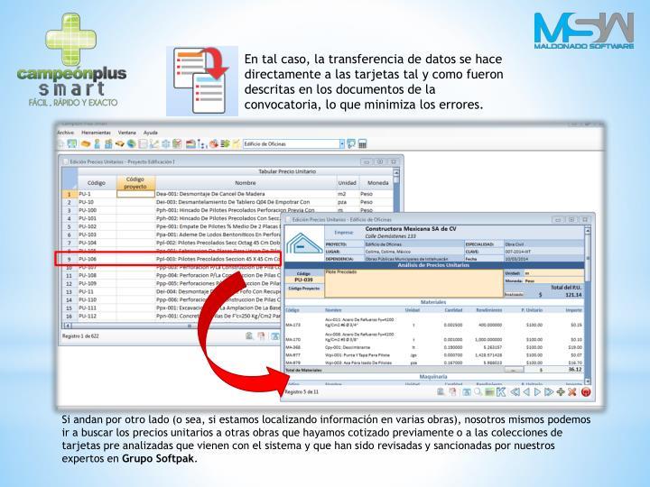 En tal caso, la transferencia de datos se hace directamente a las tarjetas tal y como fueron descritas en los documentos de la convocatoria, lo que minimiza los errores.