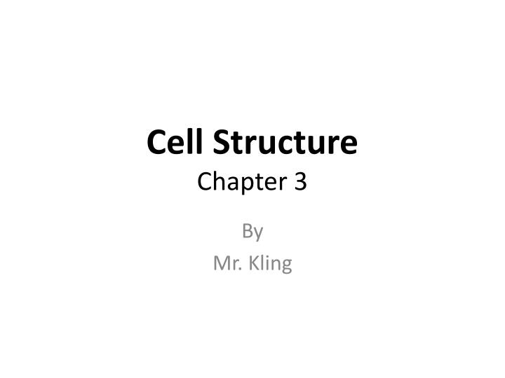 Cell structure chapter 3