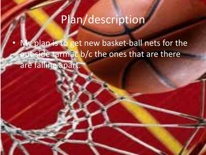 Plan/description