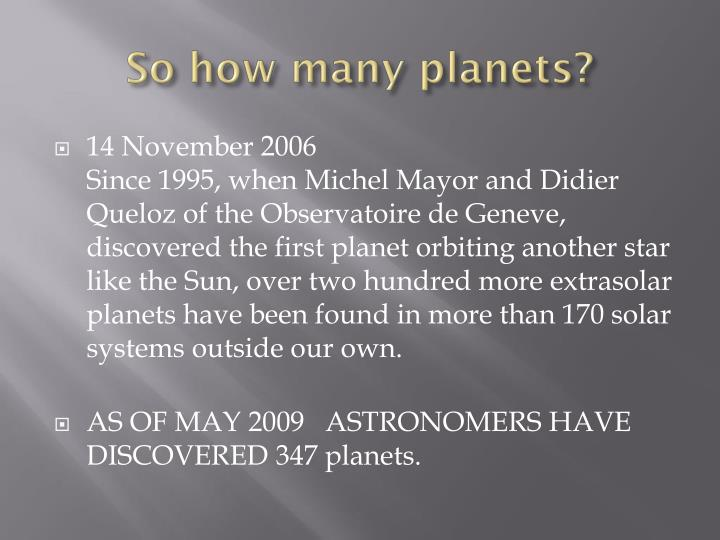 So how many planets?