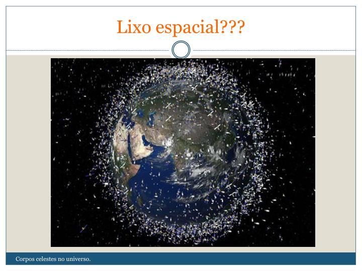 Lixo espacial???