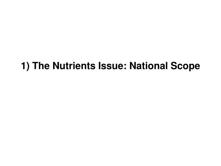 1) The Nutrients Issue: National Scope