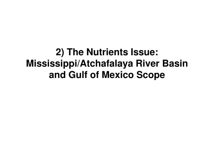 2) The Nutrients Issue: Mississippi/Atchafalaya River Basin