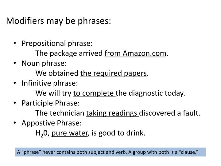 Modifiers may be phrases