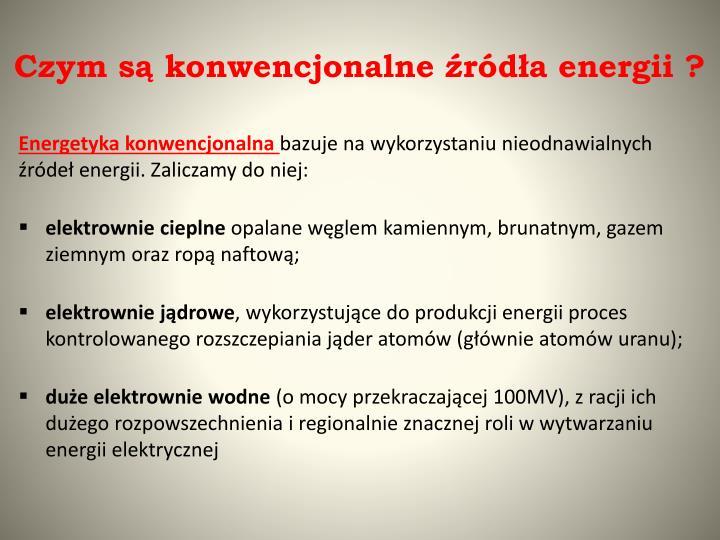 Czym są konwencjonalne źródła energii ?
