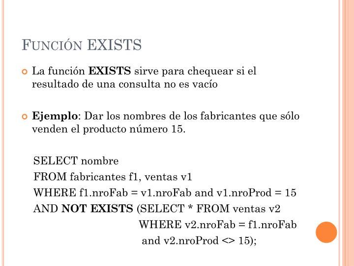 Función EXISTS