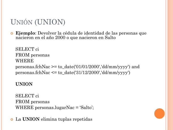 Unión (UNION)