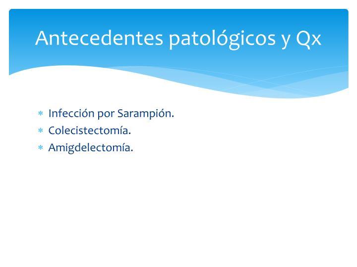 Antecedentes patológicos y Qx