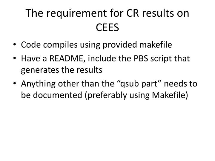 The requirement for CR results on CEES