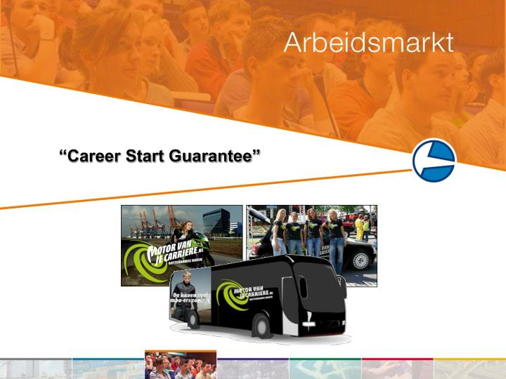 """Career Start Guarantee"""