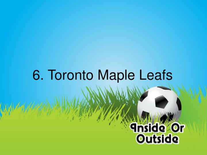 6. Toronto Maple Leafs