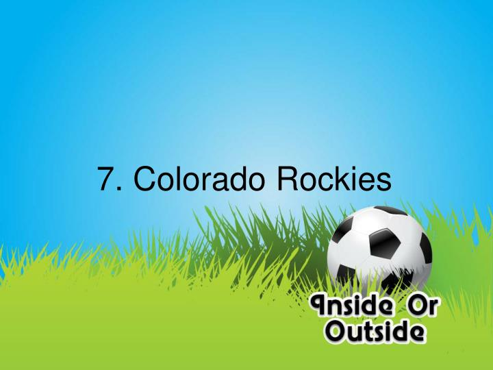 7. Colorado Rockies