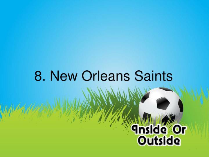 8. New Orleans Saints