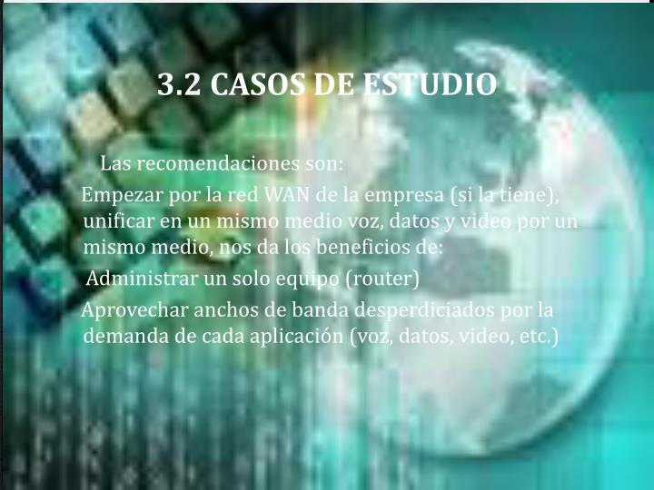 3.2 CASOS DE ESTUDIO