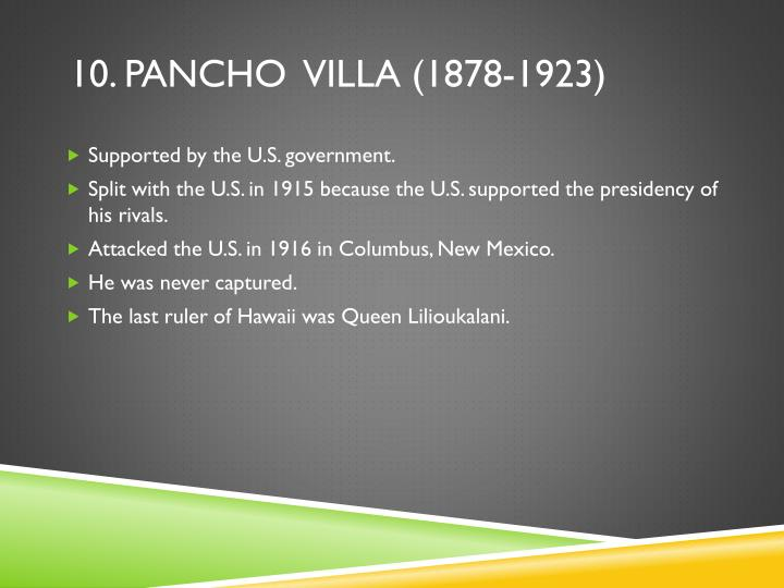 10. pancho  villa (1878-1923)
