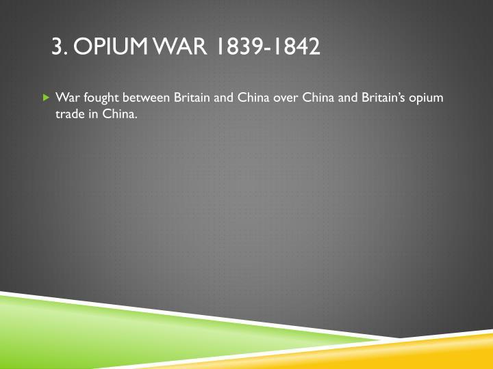 3. Opium War 1839-1842