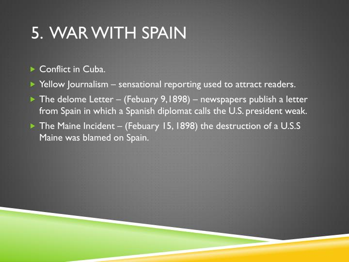 5.  war with spain