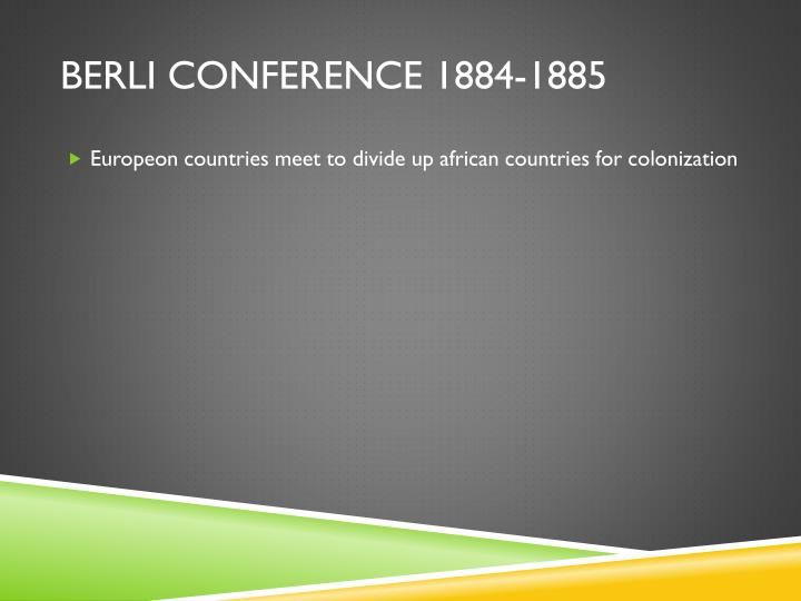 Berli conference 1884-1885