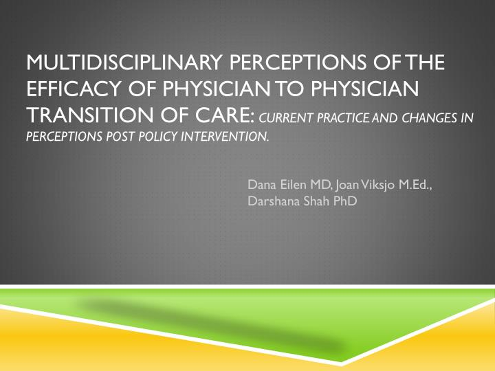 Multidisciplinary Perceptions of the Efficacy of Physician to Physician Transition of Care: