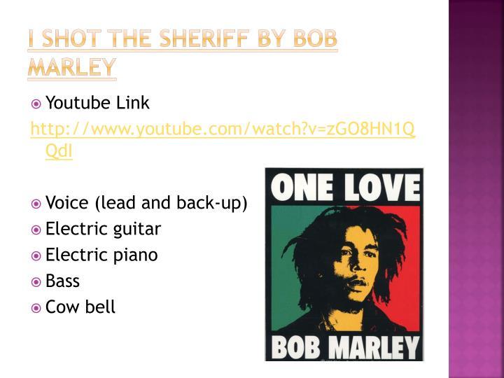 I Shot the Sheriff by Bob Marley