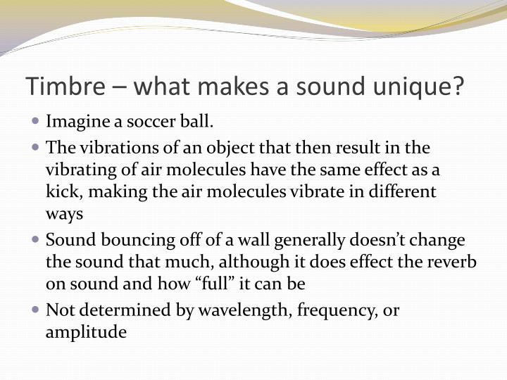 Timbre – what makes a sound unique?