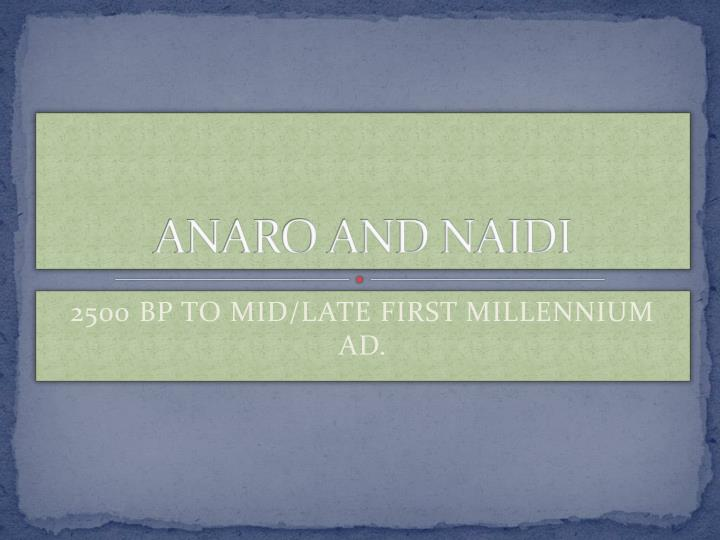 ANARO AND NAIDI