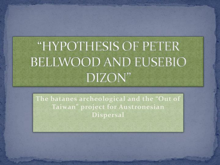 Hypothesis of peter bellwood and eusebio dizon