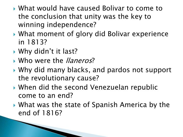 What would have caused Bolivar to come to the conclusion that unity was the key to winning independence?