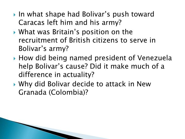 In what shape had Bolivar's push toward Caracas left him and his army?