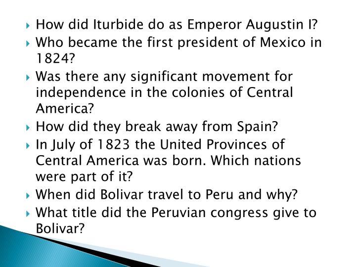 How did Iturbide do as Emperor