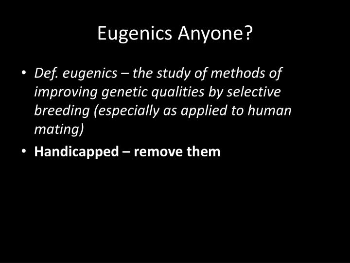 Eugenics Anyone?