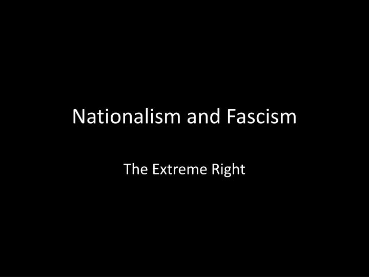 Nationalism and Fascism