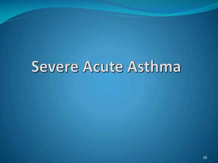 Severe Acute Asthma