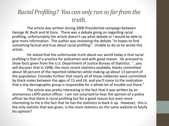 Racial profiling you can only run so far from the truth