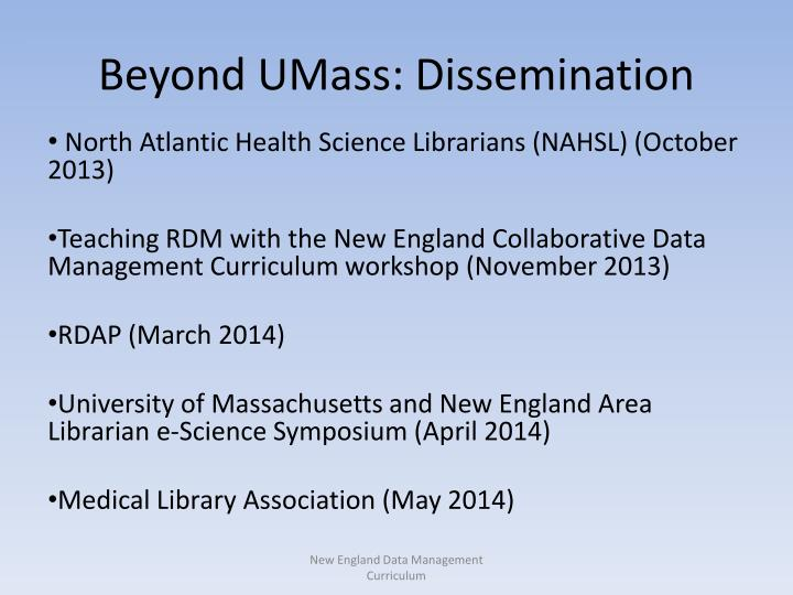 Beyond UMass: Dissemination