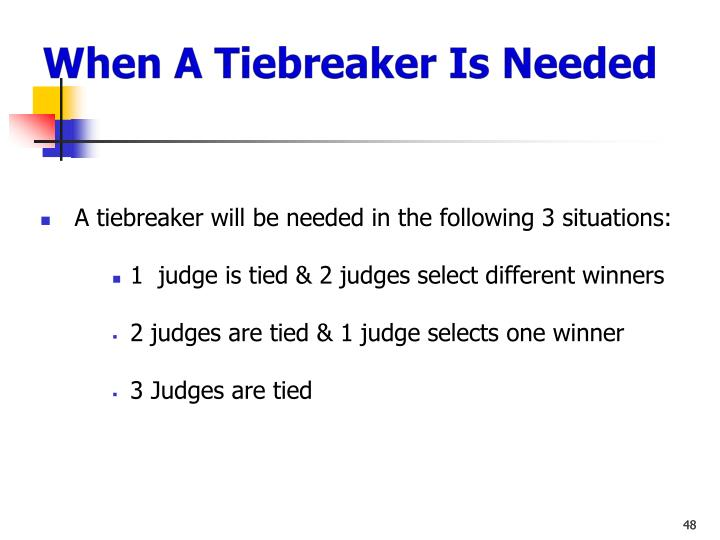 When A Tiebreaker Is Needed