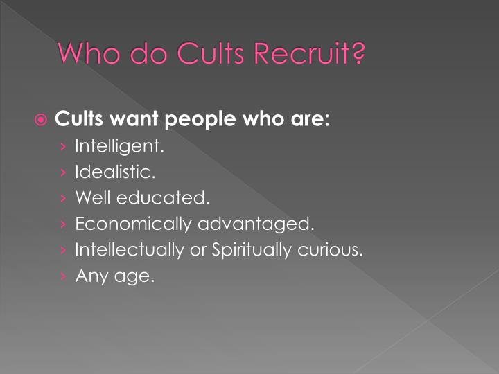 Who do Cults Recruit?