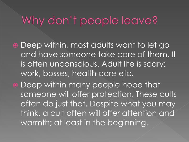 Why don't people leave?
