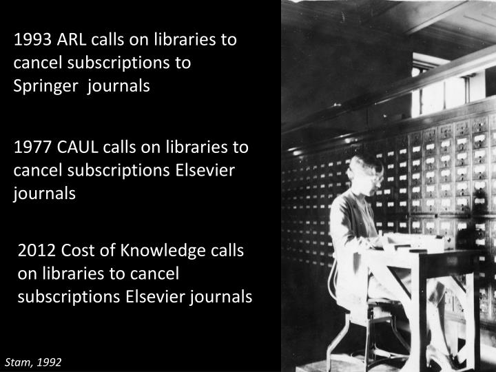 1993 ARL calls on libraries to cancel subscriptions to Springer  journals