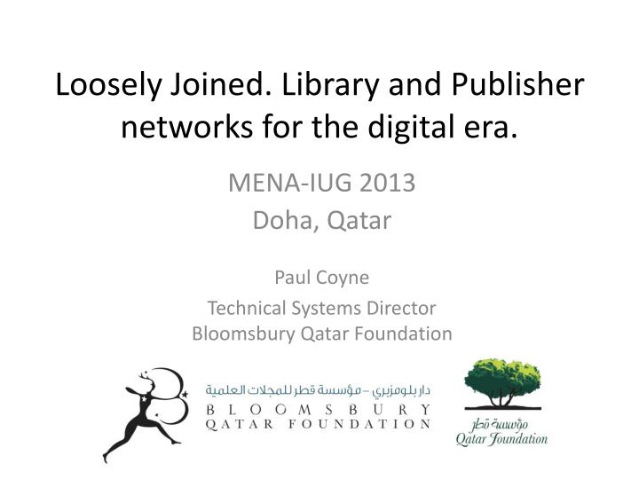 Loosely joined library and publisher networks for the digital era