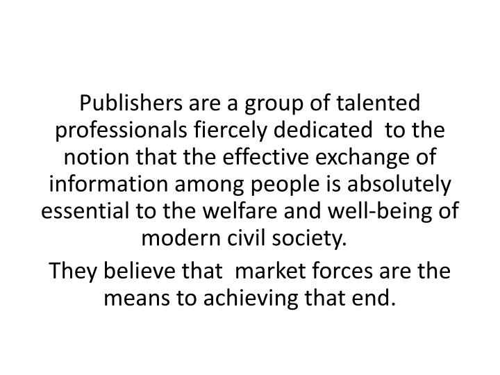 Publishers are a