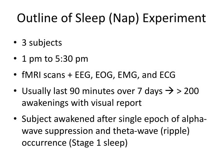 Outline of Sleep (Nap) Experiment
