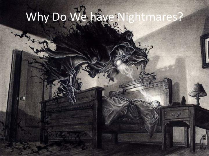 Why Do We have Nightmares?